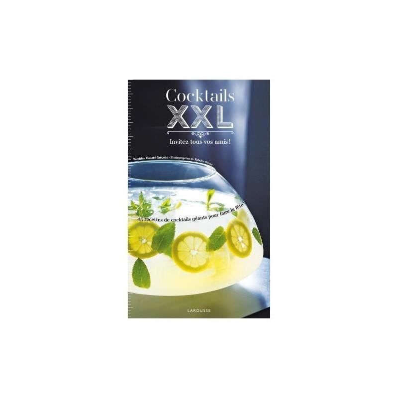 Acheter livre cocktails xxl larousse recettes de for Cocktail xxl