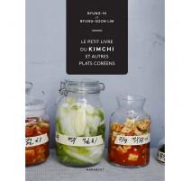 Le petit livre du Kimchi et autres plats coréens, Marabout