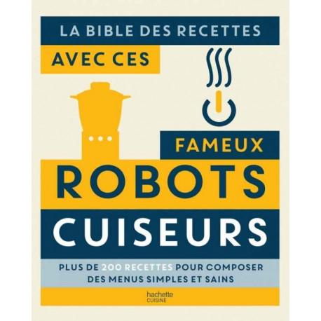 La bible des recettes avec ces fameux robots cuiseurs, Hachette