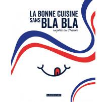 La bonne cuisine sans bla bla mijotée en France, Larousse