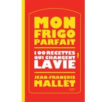 Mon frigo parfait, 100 recettes qui changent la vie, Hachette cuisine