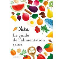 Le guide Yuka de l'alimentation saine, Marabout